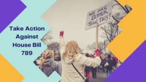 Take Action Against House Bill 789